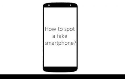 Five Easy Ways to Spot A Fake Smartphone
